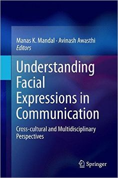 This important volume provides a holistic understanding of the cultural, psychological, neurological and biological elements involved in human facial expressions and of computational models in the ana Facial Expressions, Body Language, Reading Online, Textbook, Perspective, Communication, Psychology, Culture, Books