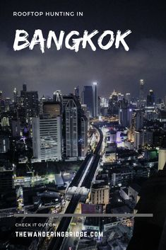 Searching for the best rooftop in Bangkok for amazing nighttime skyline views #Travel #Thailand #Bangkok