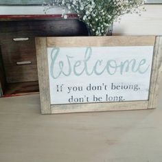 Check out this item in my Etsy shop https://www.etsy.com/listing/272741446/welcome-framed-sign