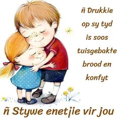 Good Morning Wishes, Good Morning Quotes, Afrikaanse Quotes, Goeie Nag, Goeie More, My Man, Friendship Quotes, Qoutes, Words