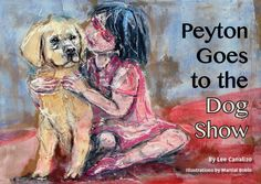"""Peyton Goes to the Dog Show is a spirited romp through the bustle of the """"big top"""" at a dog show. Young readers meet dogs of every shape and size. Big Dog Little Dog, Big Dogs, Funny Dogs, Cute Dogs, Dog Information, Cute Dog Photos, Dog Books, Dog Show, Dog Care"""