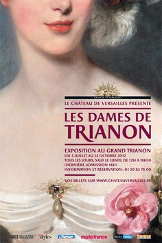 From 3 July to 14 October 2012, the palace of Versailles presents the exhibition Ladies of the Trianon at the Grand Trianon.    The show features a group of portraits recalling famous and not-so-famous women who lived at the Trianon.