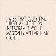 Ohh that would be dream come true... How I wish...!!! #fashion #dream #closet #wish #fashionquotes #instapic #instadaily #freelancefashiondesigner