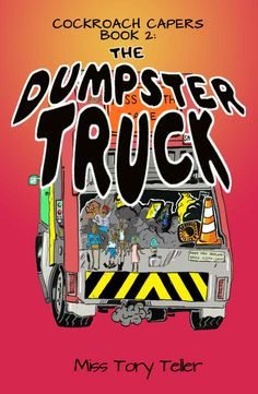 Cockroach Capers Book 2 The Dumpster Truck - Kindle edition by Miss Tory Teller. Children Kindle eBooks @ Amazon.com.