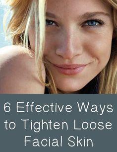 6 Effective Ways to Tighten Loose Facial Skin  http://positivemed.com/2014/12/31/6-effective-ways-tighten-loose-facial-skin/