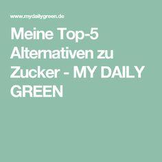 Meine Top-5 Alternativen zu Zucker - MY DAILY GREEN