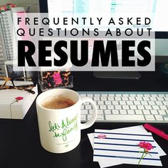 Frequently Asked Resume Questions... Answered!