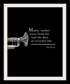 Berthold Auerbach Black and White Sepia Tone Wall Art Print Music Quote Music Washes Away From the Soul the Dust of Everyday Life