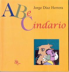 Autor: Díaz Herrera, Jorge / Ilustrador: Editorial San Marcos / Género: Poesía. Juego de palabras / Libro ilustrado / Temas: Abecedario // Este libro contiene historias creativas de cada una de las letras del abecedario.