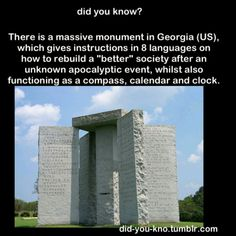 😲Whoa 👌 There is a massive monument in Georgia (US), which gives instructions in 8 languages on how to rebuild a 'better' society after an unknown apocalyptic event, whilst also functioning as a compass, calender, and a clock. The More You Know, Good To Know, Did You Know, Oh The Places You'll Go, Places To Travel, Wtf Fun Facts, Random Facts, Strange Facts, And So It Begins