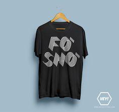 Hey, si toi aussi tu veux ton tshirt FO'SHO', une seule adresse dans ce bas monde :  http://r-shop.spreadshirt.fr/fo-sho-A30308455/customize/color/2  #fosho #tshirt #hey