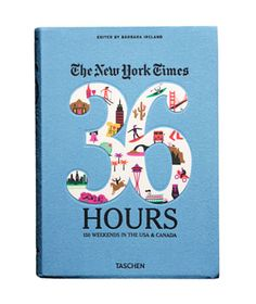 Graduation: The New York Times, 36 Hours: 150 Weekends in the USA & Canada
