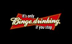 IT'S+ONLY+BINGE+DRINKING+IF+YOU+STOP T-SHIRT, tshirthell.com