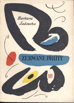 """Zerwane druty"" Barbara Sadowska Cover by Jerzy Cherka Published by Wydawnictwo Iskry 1959 Vintage Graphic Design, Graphic Design Inspiration, Album Covers, Book Covers, Butterfly Books, Modern Books, Free Market, Vintage Labels, Magazine Covers"