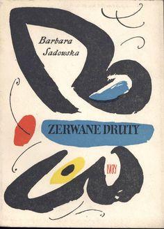 """""""Zerwane druty"""" Barbara Sadowska Cover by Jerzy Cherka Published by Wydawnictwo Iskry 1959"""
