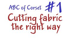 Cutting fabric the right way. How to make a corset?