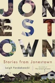 """Read """"Stories from Jonestown"""" by Leigh Fondakowski available from Rakuten Kobo. The saga of Jonestown didn't end on the day in November 1978 when more than nine hundred Americans died in a mass murder. New Books, Good Books, Books To Read, Jonestown Massacre, Days In November, What To Read, Popular Music, Nonfiction, Book Worms"""