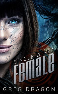 Buy Single Wired Female by Greg Dragon and Read this Book on Kobo's Free Apps. Discover Kobo's Vast Collection of Ebooks and Audiobooks Today - Over 4 Million Titles! Love Book, This Book, Science Fiction Books, Mystery Novels, Ex Husbands, Fantasy Books, Short Stories, Dragon, Wire