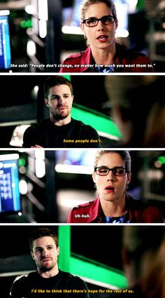 """""""People don't change, no matter how much you want them to"""" - Felicity and Oliver #Arrow"""
