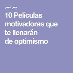 10Películas motivadoras que tellenarán deoptimismo