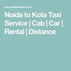 Noida to Kota Taxi Service   Cab   Car   Rental   Distance