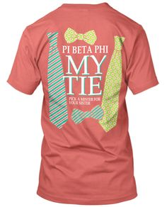 """Pi Phi My Tie """"Pick a mister for your sister"""" shirt #piphi #pibetaphi"""