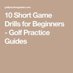 10 Short Game Drills for Beginners - Golf Practice Guides