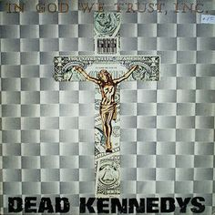 Dead Kennedys: In God We Trust, Inc. (1981)