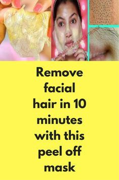 Remove Facial Hair In 10 Minutes With This Peel Off Mask For This