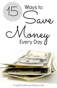 What if it were easy to save money? It's not most of the time, but here are 15 great ways to help you on that road today!