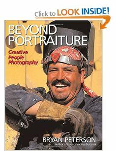 Beyond Portraiture: Creative People Photography: Amazon.co.uk: Bryan Peterson: Books