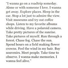 i wanna feel alive.