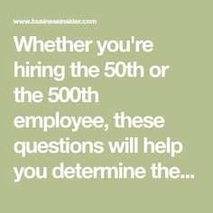 Whether you're hiring the 50th or the 500th employee, these questions will help you determine the right candidate for your culture.
