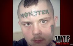 You win — you have the most wicked awesome Monster Energy Drink tattoo on your FACE
