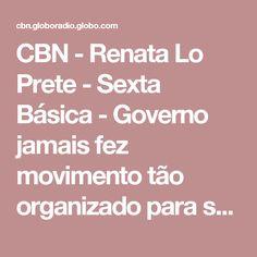 CBN - Renata Lo Prete - Sexta Básica - Governo jamais fez movimento tão organizado para se proteger da Lava-jato