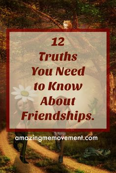 #friends #truths #inspirationalblogs #lifelessons Here are 12 truths you need to know about friendships.  via @Iva Ursano|Amazing Me Movement