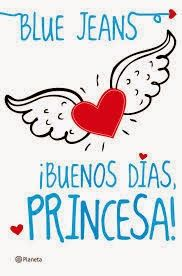 In a relationship with a book: Buenos Días Princesa - Blue Jeans (#1)