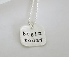 """""""begin today"""" necklace charm"""