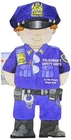 Policeman's Safety Hints (Little People Shape Books) by Giovanni Caviezel http://www.amazon.com/dp/0764167219/ref=cm_sw_r_pi_dp_HjtUvb1Q2ZDHE