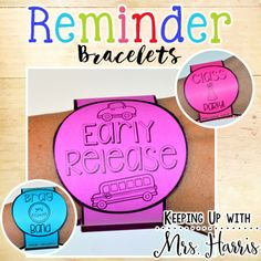 Reminder Bracelets - Do you struggle with communication or sending reminders home? Tired of students losing their reminders home between your class and home? Give these reminder bracelets a try! Students wear the reminder bracelets home to share important information with their parents. You just click, print, cut, and tape. Students won't lose these reminders because they are WEARING the reminder!