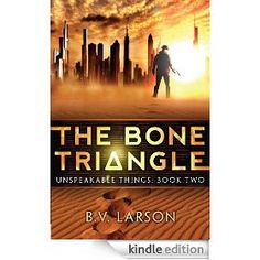 On sale today for CDN$ 0.99: The Bone Triangle (Unspeakable Things by B. V. Larson, 384 pages, 4.3 stars. (Please LIKE and REPIN if you love daily deal #Kindle eBooks like this.)