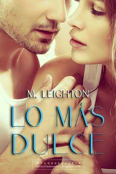P R O M E S A S D E A M O R: Reseña | Lo más dulce, M. Leighton (FanArt realizado por FlordeCereza - Créditos de Promesas de Amor)