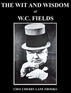 Product review for The Wit and Wisdom of W.C. Fields -  Reviews of The Wit and Wisdom of W.C. Fields. The Wit and Wisdom of W.C. Fields – Kindle edition by Cedric Kelly. Download it once and read it on your Kindle device, PC, phones or tablets. Use features like bookmarks, note taking and highlighting while reading The Wit and Wisdom of W.C. Fields.. Buy online at BestsellerOutlets Products Reviews website.  -  http://www.bestselleroutlet.net/product-review-for-the-wi