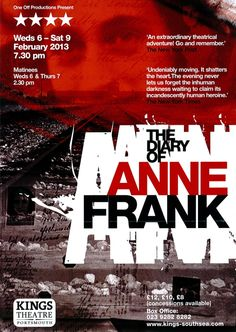 One Off Productions Presents:    'The Diary of Anne Frank', at the Kings Theatre, Portsmouth - Wednesday 6th to Saturday 9th February 2013. For more details, please contact the Kings Theatre Box Office directly.