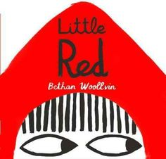 Little Red, by Bethan Woollvin