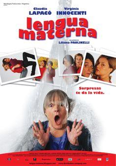 LENGUA MATERNA (Argentina; 2010) Dirección y Guión: Liliana Paolinelli. Intérpretes: Claudia Lapacó; Virginia Innocenti; Claudia Cantero; Ana Katz;  Nancy Anka; Mara Santucho.