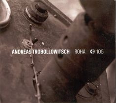 Neural [music review] Andreas Trobollowitsch – Roha CD – Crónica ELECTRONICA http://neural.it/2016/06/andreas-trobollowitsch-roha/