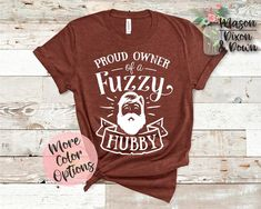 Our made-to-order Proud Owner of a Fuzzy Hubby tees are made with you in mind! Choose from 70 different colored shirts in 7 sizes, with 10 colors to select from for the Bearded Man design to create your unique motherhood t shirt.  Whether you are buying this tired mom tee shirt for yourself or as a