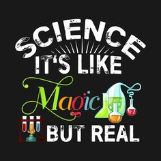 Science Its Like Magic But Real Funny Science Teacher - Teacher - T-Shirt | TeePublic Funny Science Shirts, Science Humor, Science Clipart, Student Gifts, Screen Printing, Shirt Designs, Clip Art, Teacher, Magic