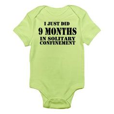 Great for a new baby! I just did 9 months in solitary confinement.. cute, quirky gift for the new baby.